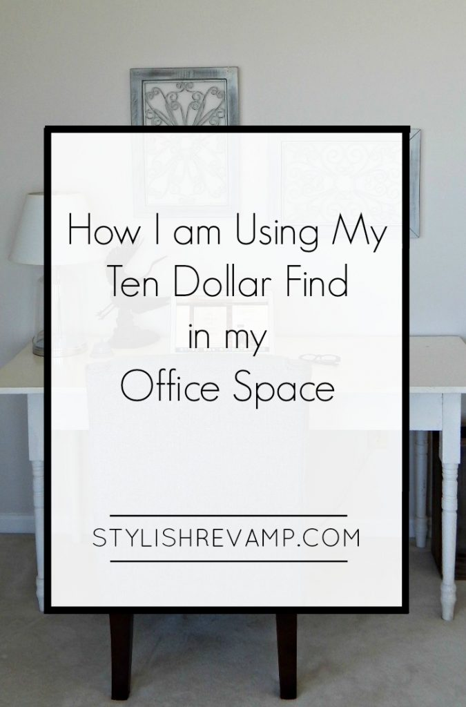 How I am Using my Ten Dollar Thrift Shop Find to Create an Office Space