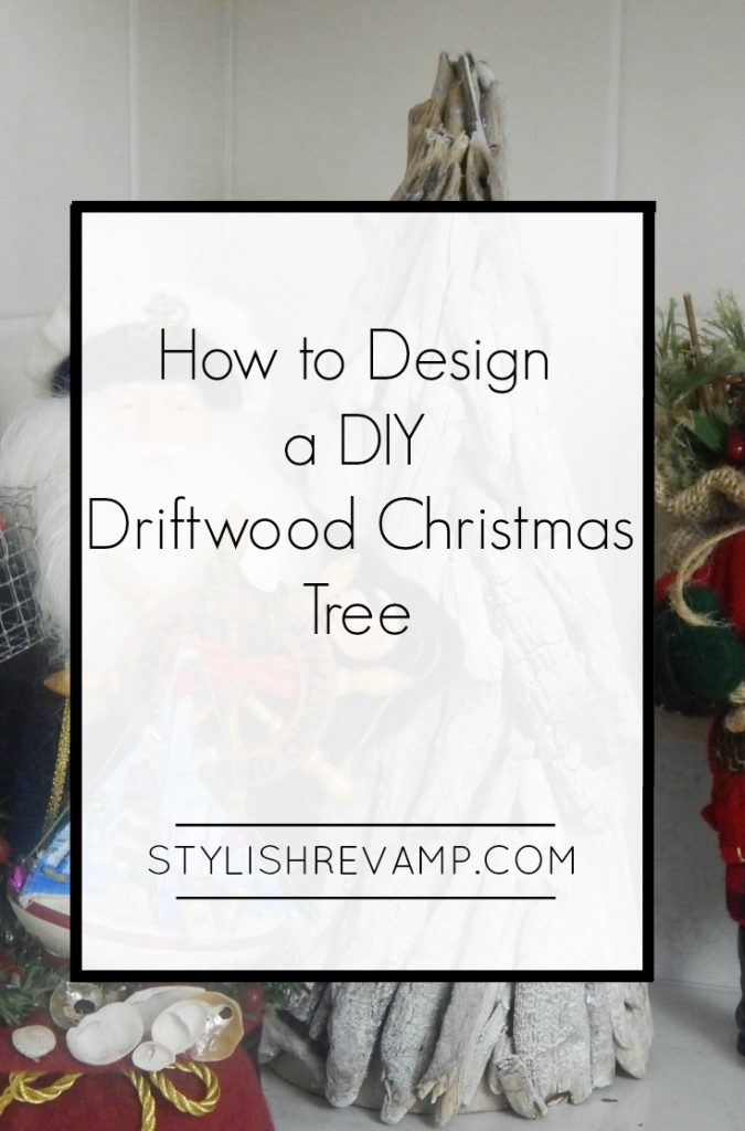 Design your own DIY Driftwood Christmas Tree/ Easy step by step process with materials list.