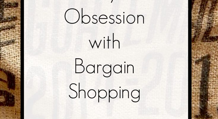My Small Obsession with Bargain Shopping