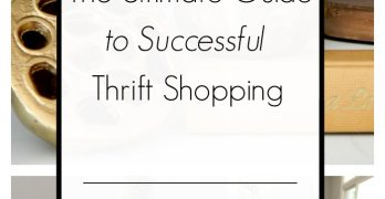 The Ultimate Guide to Successful Thrift Shopping