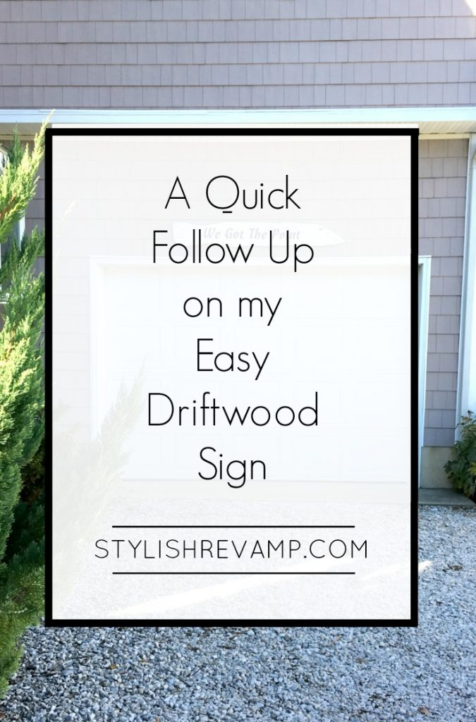 A quick follow up on my easy Driftwood Sign