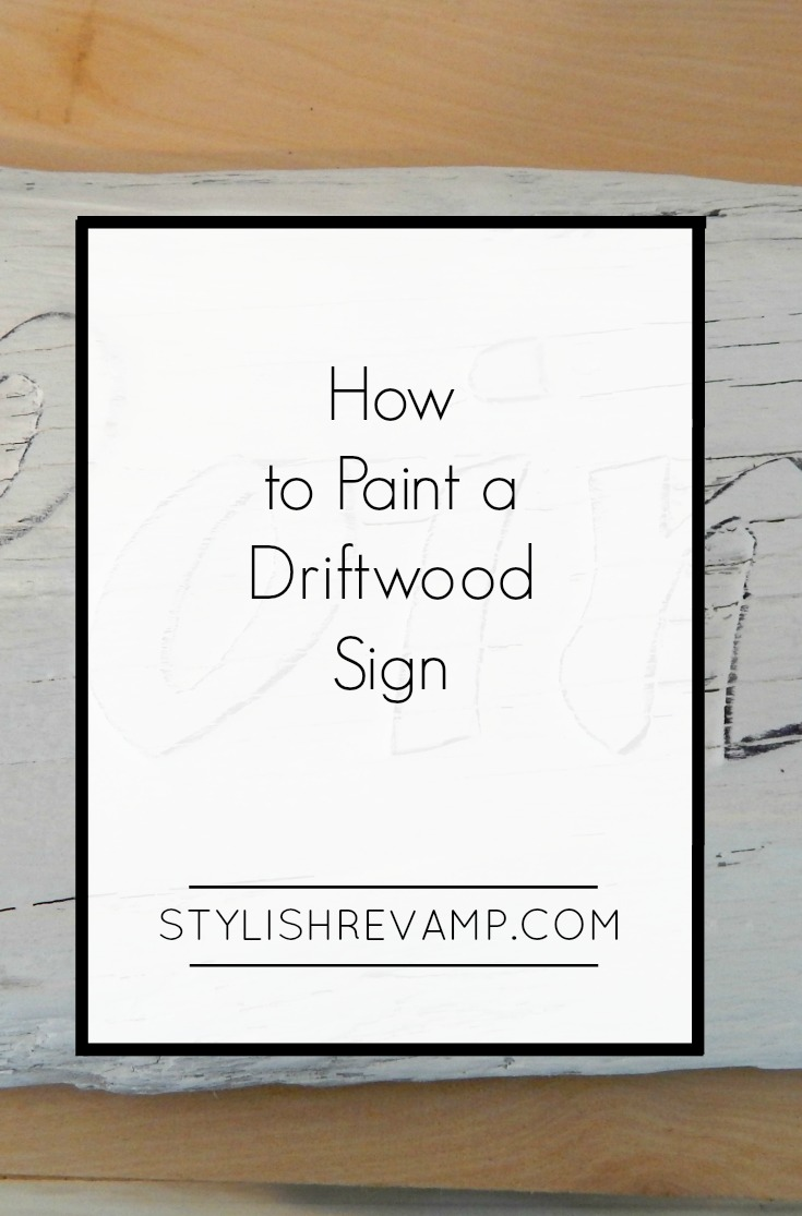 How to paint a driftwood sign the easy way stylish revamp for How to work with driftwood