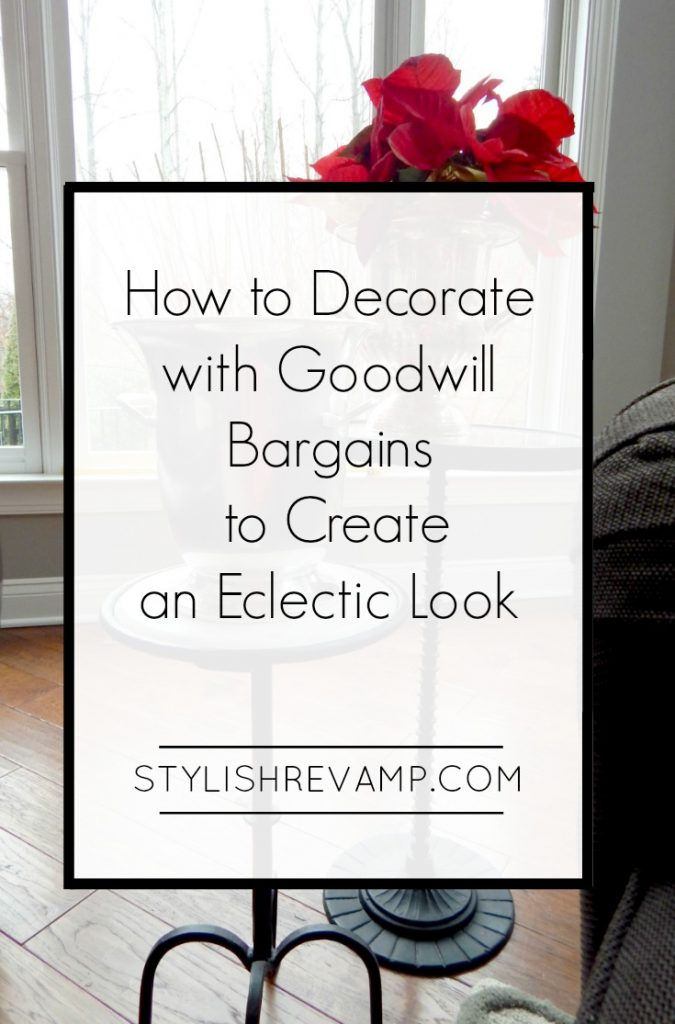 Today I am sharing how I use my Goodwill bargains to create an eclectic look in our home.