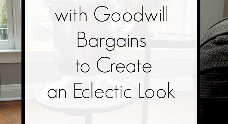 How to Decorate with Goodwill Bargains to Create an Eclectic Look