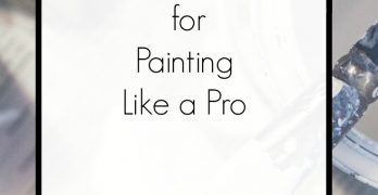 4 Tips for Painting Like a Pro