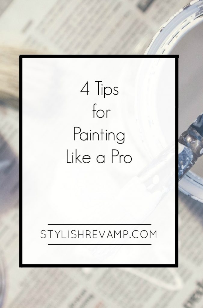 4 Tips for Paint Like a Pro