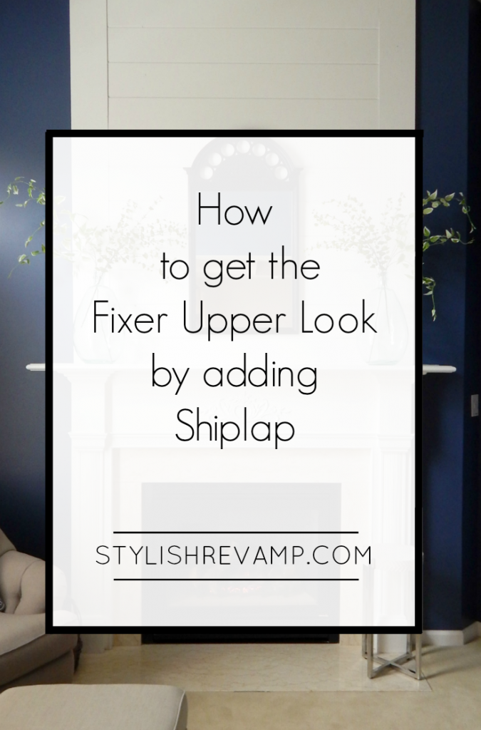 How to Get the Fixer Upper Look with Shiplap